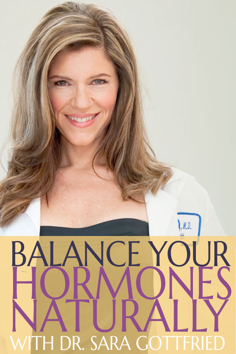 Dr. Sara Gottfried — Expert in Natural Hormone Balancing